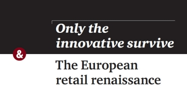 Only the innovative survive: The European retail renaissance